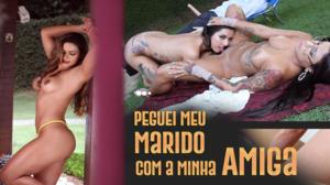 Peguei meu Marido com Minha Amiga – Brasileirinhas